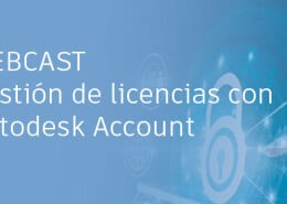 Webcast Gestion Licencias Autodesk Account
